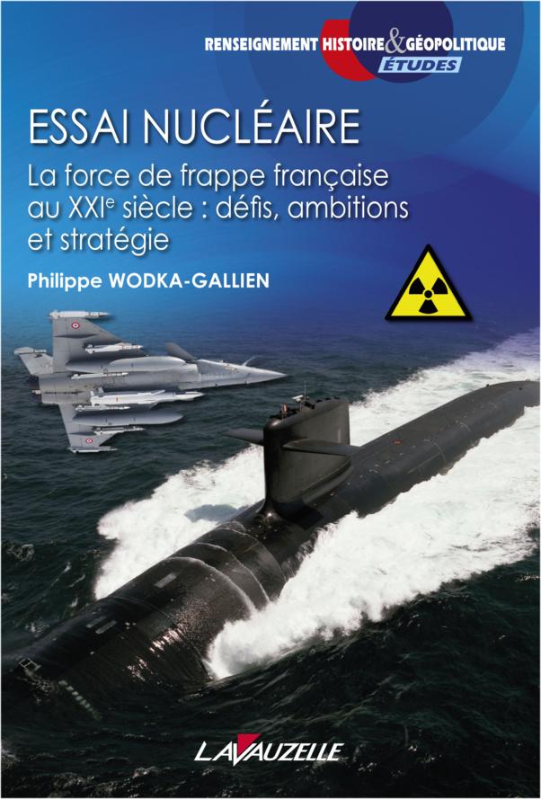 Essai nucléaire, la force de frappe française au XXIème siècle
