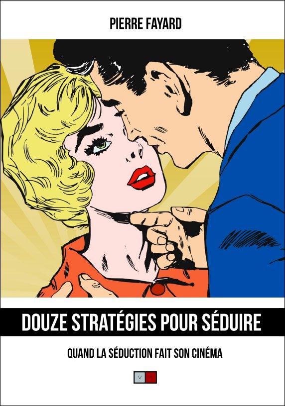 Stratégies de séduction et jeux d'influence