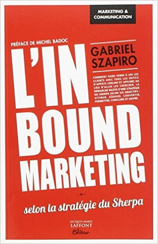 https://www.amazon.fr/Linbound-marketing-Selon-strat%C3%A9gie-Sherpa/dp/2361240769/ref=sr_1_2?ie=UTF8&qid=1493824465&sr=8-2&keywords=inbound+marketing